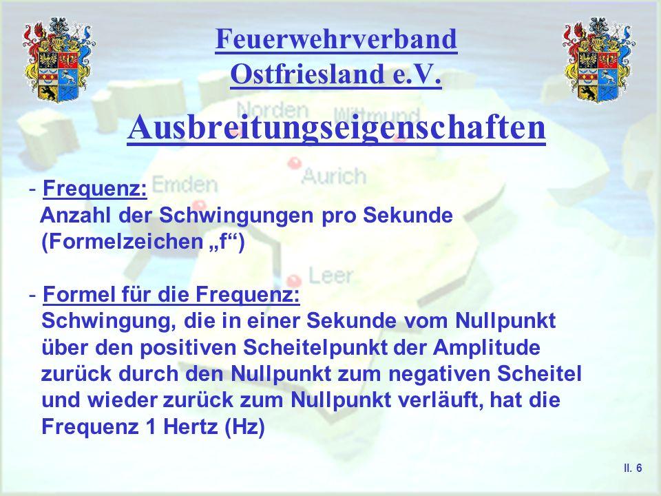 Feuerwehrverband Ostfriesland e.V. Ausbreitungseigenschaften II. 5