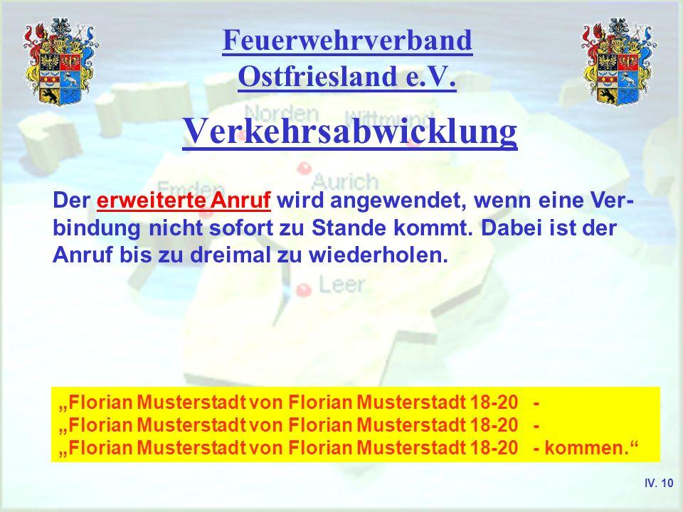 Feuerwehrverband Ostfriesland e.V. Verkehrsabwicklung Der erweiterte Anruf wird angewendet, wenn eine Ver- bindung nicht sofort zu Stande kommt. Dabei