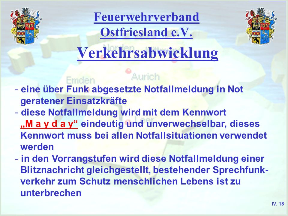Feuerwehrverband Ostfriesland e.V. Verkehrsabwicklung - eine über Funk abgesetzte Notfallmeldung in Not geratener Einsatzkräfte - diese Notfallmeldung