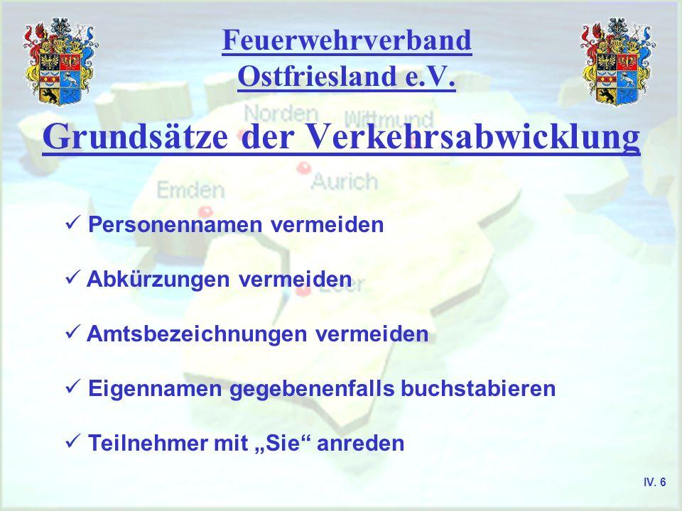 Feuerwehrverband Ostfriesland e.V. Grundsätze der Verkehrsabwicklung Personennamen vermeiden Abkürzungen vermeiden Amtsbezeichnungen vermeiden Eigenna