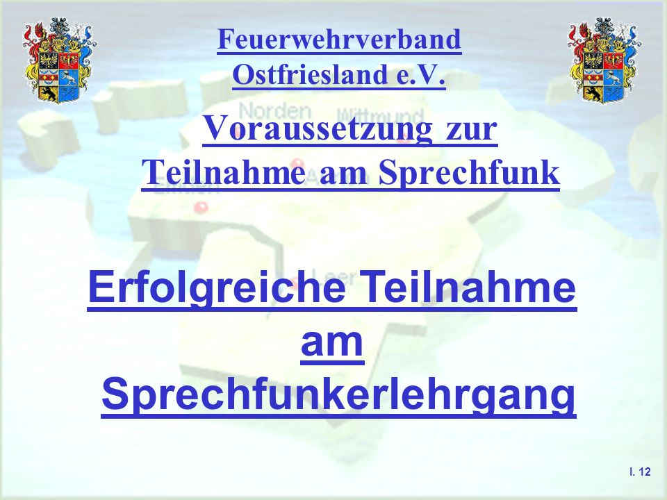 Feuerwehrverband Ostfriesland e.V. Zuständigkeiten I. 10 - maßgebend Auszug aus dem Strafgesetzbuch (StGB) vom 13. November 1998 - verschiedene Paragr