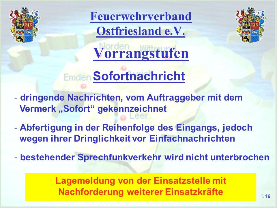 Feuerwehrverband Ostfriesland e.V. Vorrangstufen I. 15 Einfachnachricht - sie erhalten vom Auftraggeber keinen Vermerk - Abfertigung in der zeitlichen
