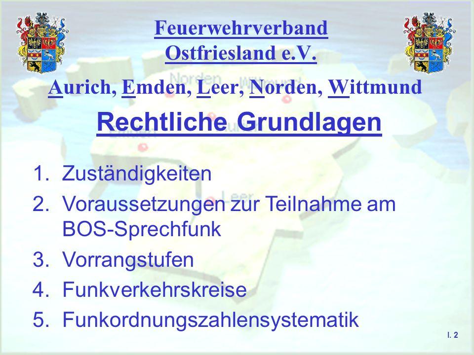 Feuerwehrverband Ostfriesland e.V.Rechtliche Grundlagen Aurich, Emden, Leer, Norden, Wittmund I.