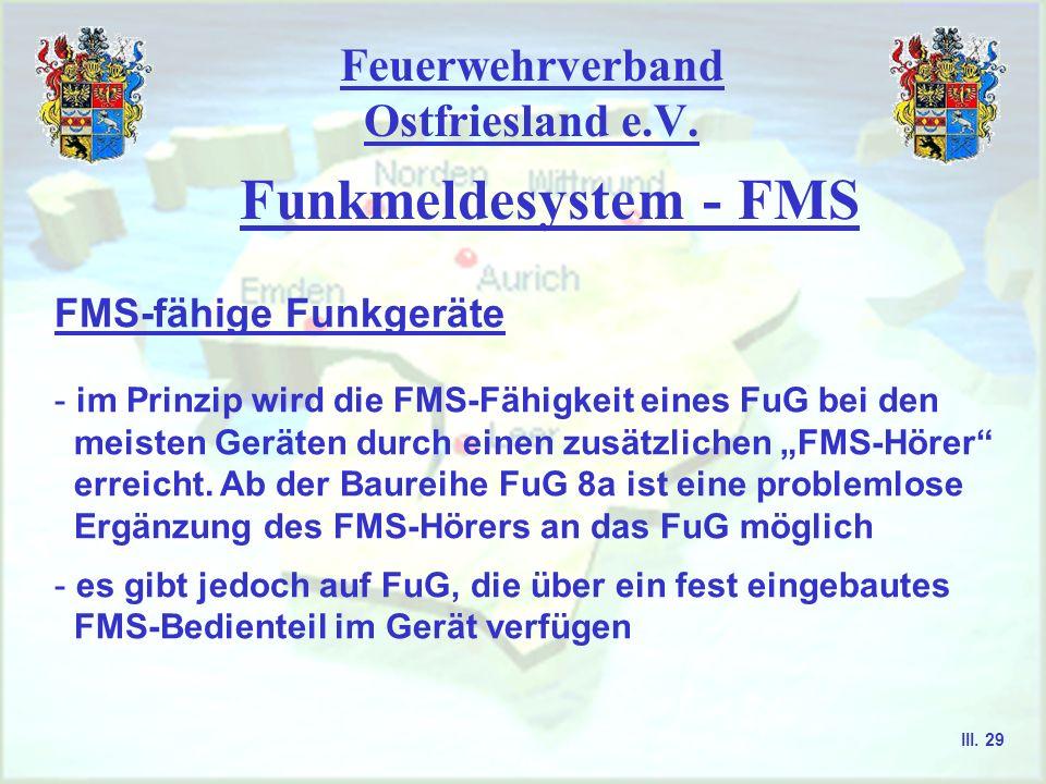 Feuerwehrverband Ostfriesland e.V. Zusammensetzung einer FMS-Kennung Datenblock 7 - 8 Der Datenblock 7-8 besteht aus der Art des Fahrzeuges. Das Tankl
