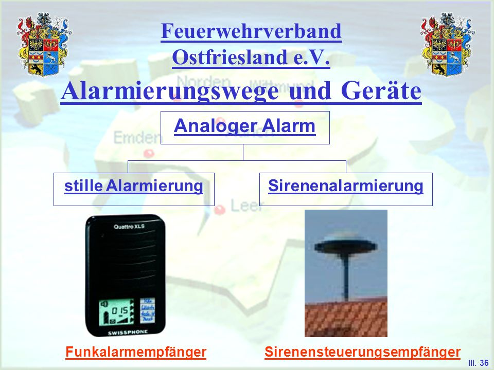Feuerwehrverband Ostfriesland e.V. Alarmierungswege und Geräte Analoger Alarm - bei der analogen Alarmierung werden fünfstellige Nummern (Codierung) i