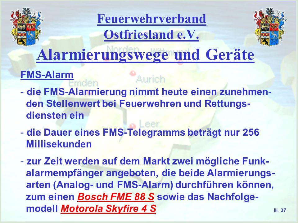 Feuerwehrverband Ostfriesland e.V. Alarmierungswege und Geräte Analoger Alarm stille AlarmierungSirenenalarmierung SirenensteuerungsempfängerFunkalarm