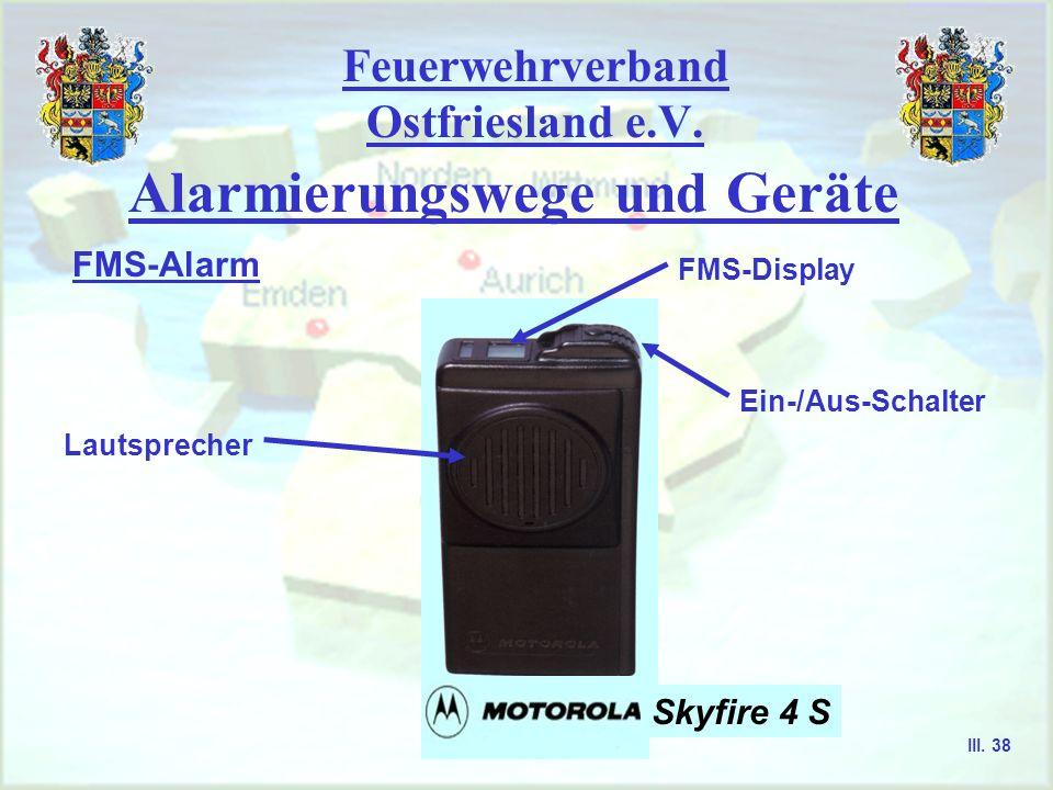 Feuerwehrverband Ostfriesland e.V. Alarmierungswege und Geräte FMS-Alarm - die FMS-Alarmierung nimmt heute einen zunehmen- den Stellenwert bei Feuerwe