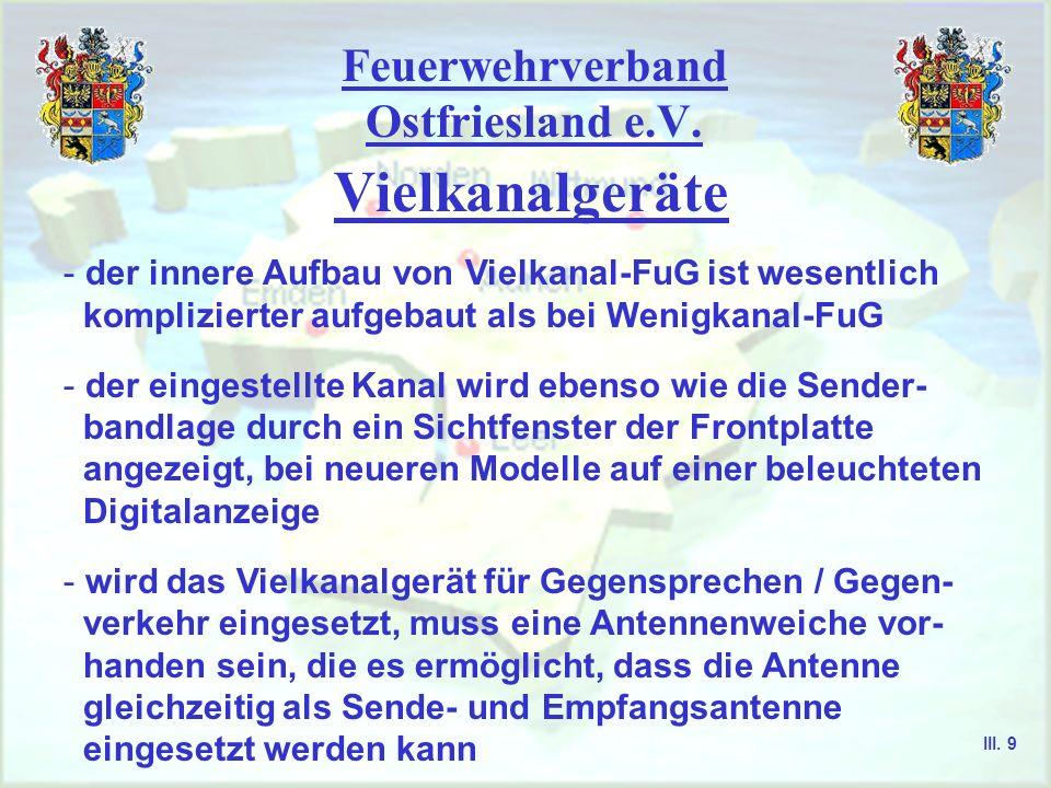 Feuerwehrverband Ostfriesland e.V. Vielkanalgeräte - bei der Konstruktion von BOS-Vielkanalgeräten hat man optimale Möglichkeiten angestrebt, wie z. B