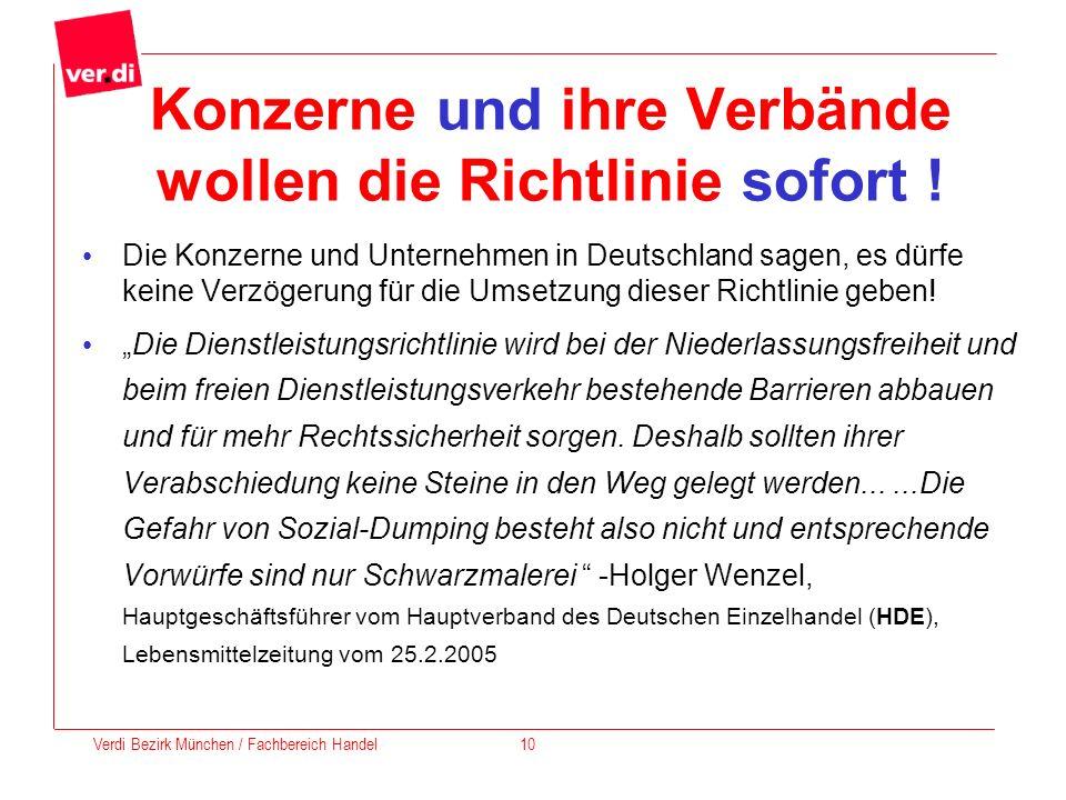 Konzerne und ihre Verbände wollen die Richtlinie sofort ! Die Konzerne und Unternehmen in Deutschland sagen, es dürfe keine Verzögerung für die Umsetz