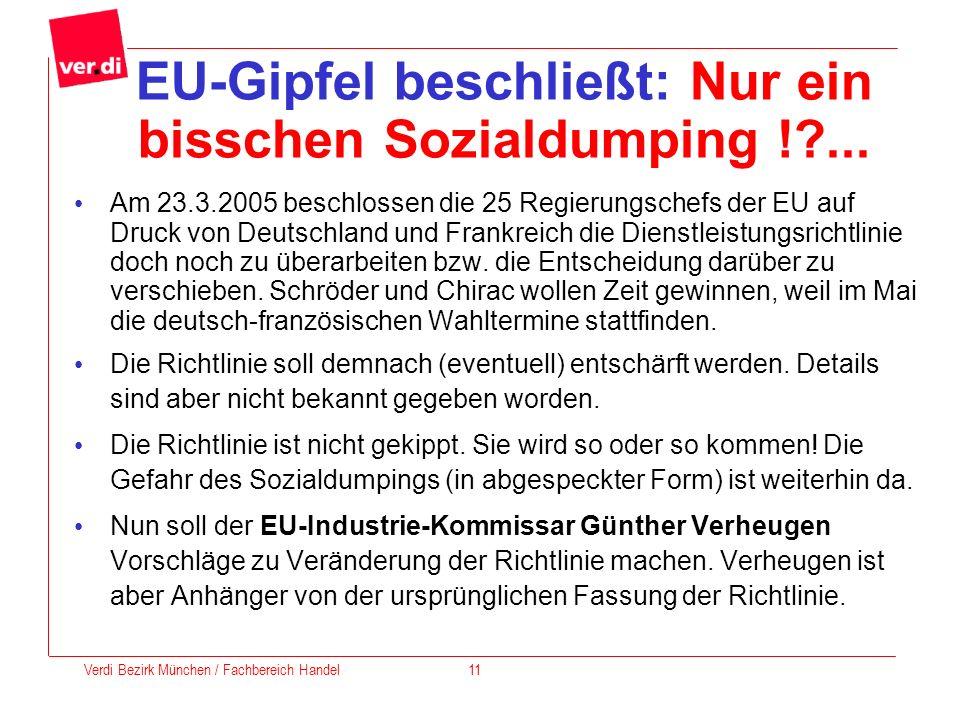 EU-Gipfel beschließt: Nur ein bisschen Sozialdumping !?... Am 23.3.2005 beschlossen die 25 Regierungschefs der EU auf Druck von Deutschland und Frankr