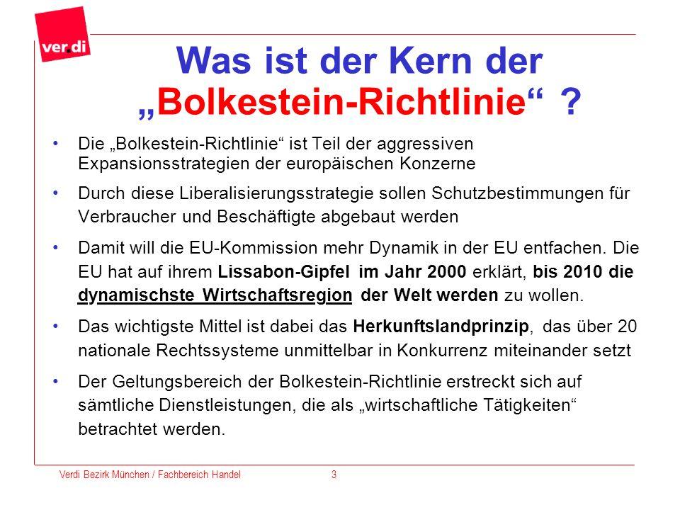 Was ist der Kern derBolkestein-Richtlinie ? Die Bolkestein-Richtlinie ist Teil der aggressiven Expansionsstrategien der europäischen Konzerne Durch di