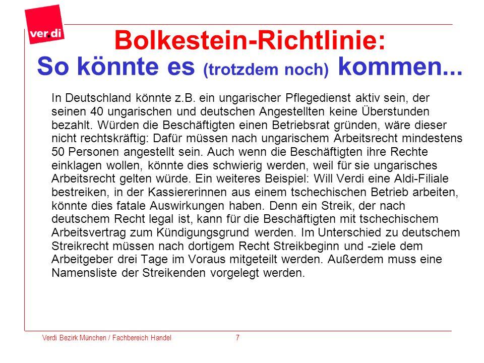 Bolkestein-Richtlinie: So könnte es (trotzdem noch) kommen... In Deutschland könnte z.B. ein ungarischer Pflegedienst aktiv sein, der seinen 40 ungari