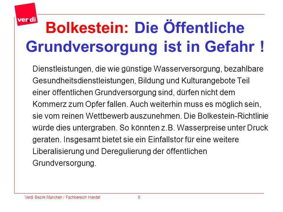 Bolkestein: Die Öffentliche Grundversorgung ist in Gefahr ! Dienstleistungen, die wie günstige Wasserversorgung, bezahlbare Gesundheitsdienstleistunge