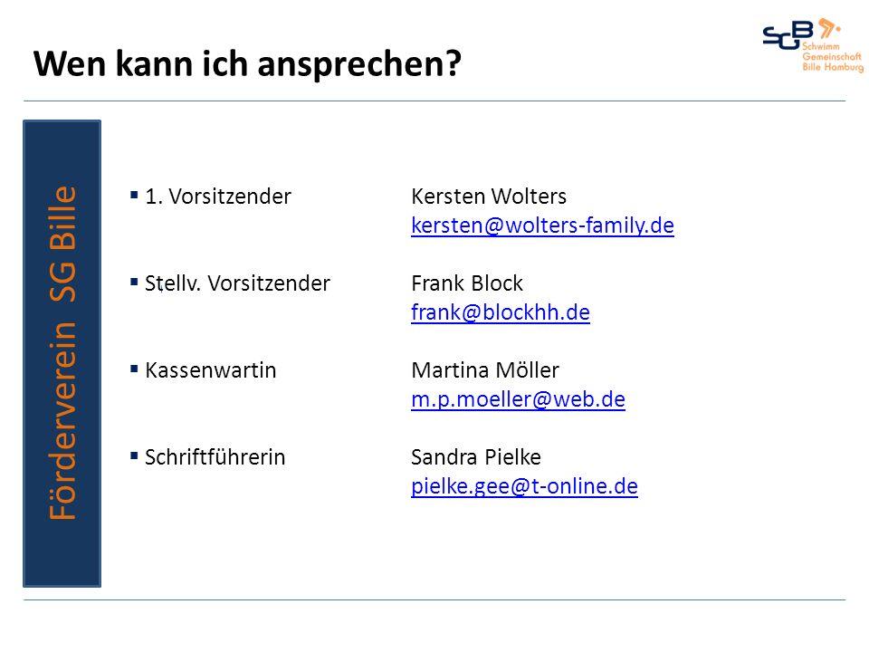 Wen kann ich ansprechen? Förderverein SG Bille 1. Vorsitzender Kersten Wolters kersten@wolters-family.dekersten@wolters-family.de Stellv. Vorsitzender