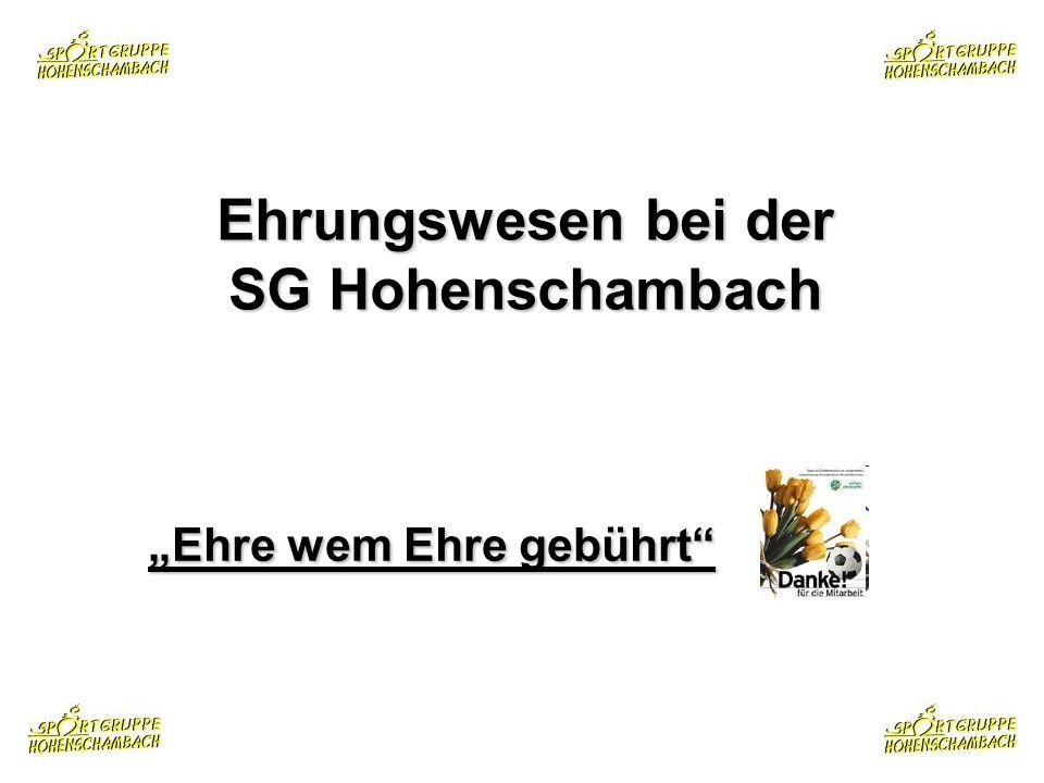 Ehre wem Ehre gebührt Ehrungswesen bei der SG Hohenschambach