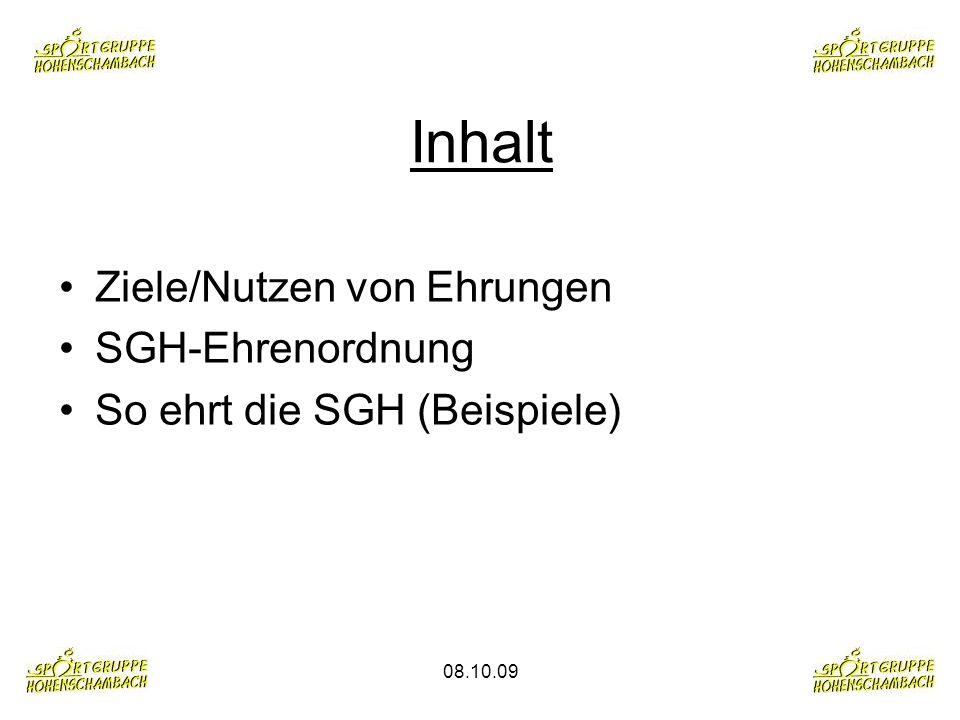 08.10.09 Inhalt Ziele/Nutzen von Ehrungen SGH-Ehrenordnung So ehrt die SGH (Beispiele)