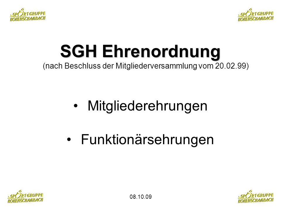 08.10.09 SGH Ehrenordnung SGH Ehrenordnung (nach Beschluss der Mitgliederversammlung vom 20.02.99) Mitgliederehrungen Funktionärsehrungen