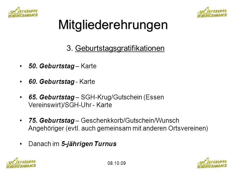 08.10.09 Mitgliederehrungen 3. Geburtstagsgratifikationen 50. Geburtstag – Karte 60. Geburtstag - Karte 65. Geburtstag – SGH-Krug/Gutschein (Essen Ver