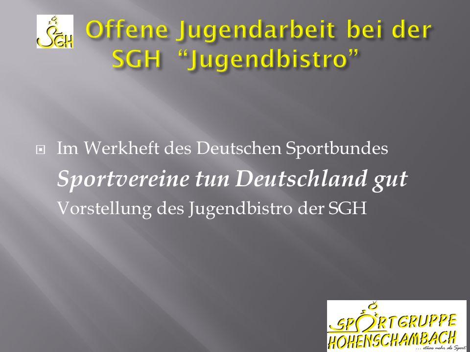 Im Werkheft des Deutschen Sportbundes Sportvereine tun Deutschland gut Vorstellung des Jugendbistro der SGH