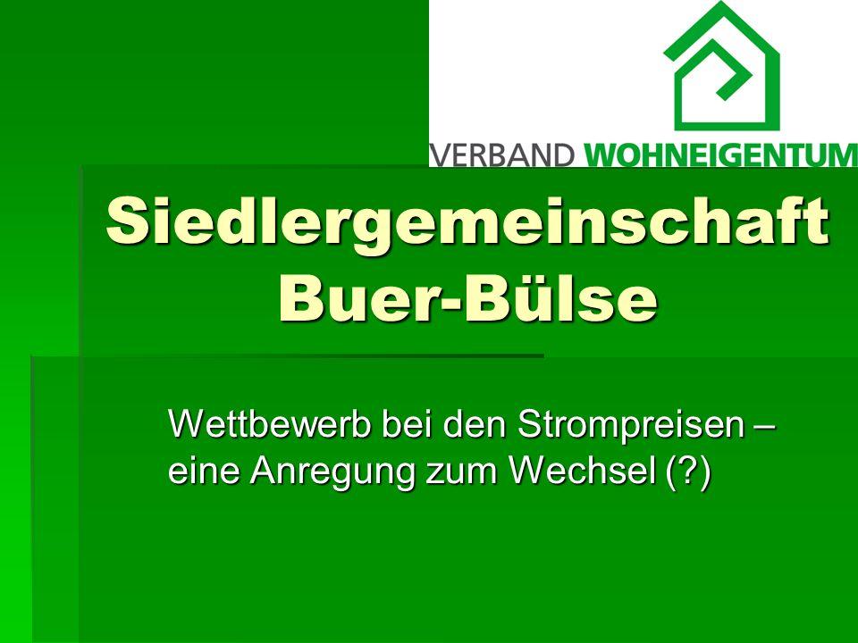 Siedlergemeinschaft Buer-Bülse Wettbewerb bei den Strompreisen – eine Anregung zum Wechsel ( )