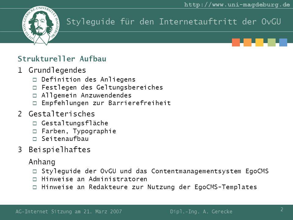 AG-Internet Sitzung am 21. März 2007 2 http://www.uni-magdeburg.de Styleguide für den Internetauftritt der OvGU Struktureller Aufbau 1Grundlegendes De