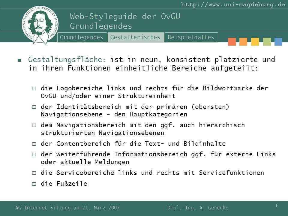 AG-Internet Sitzung am 21. März 2007 6 http://www.uni-magdeburg.de Web-Styleguide der OvGU Grundlegendes Gestaltungsfläche : ist in neun, konsistent p