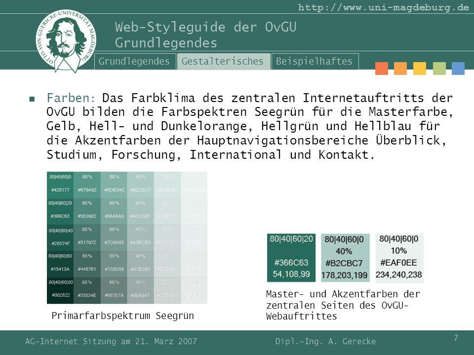 AG-Internet Sitzung am 21. März 2007 7 http://www.uni-magdeburg.de Web-Styleguide der OvGU Grundlegendes Farben : Das Farbklima des zentralen Internet
