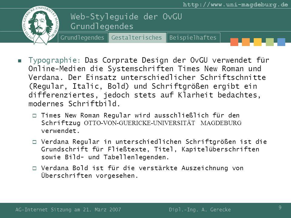 AG-Internet Sitzung am 21. März 2007 9 http://www.uni-magdeburg.de Web-Styleguide der OvGU Grundlegendes Typographie : Das Corprate Design der OvGU ve