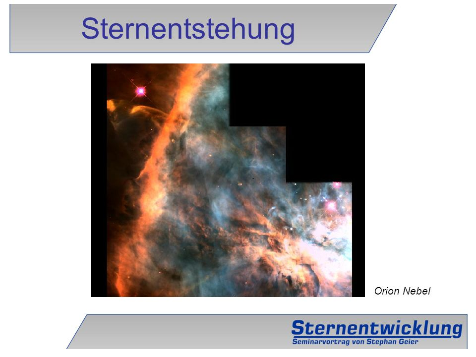 3 Sternentstehung Orion Nebel