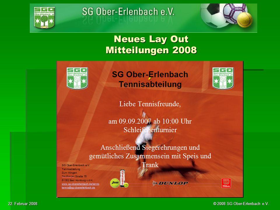22. Februar 2008 © 2008 SG Ober-Erlenbach e.V. Neues Lay Out Mitteilungen 2008