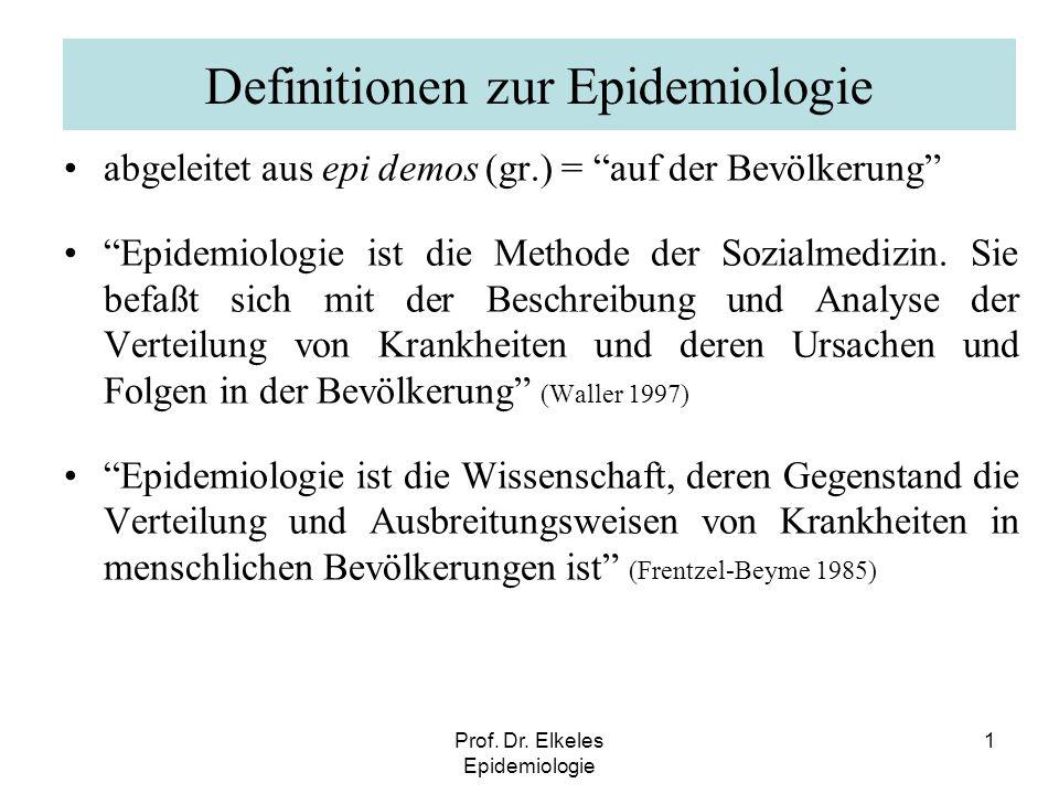 Prof. Dr. Elkeles Epidemiologie 1 Definitionen zur Epidemiologie abgeleitet aus epi demos (gr.) = auf der Bevölkerung Epidemiologie ist die Methode de
