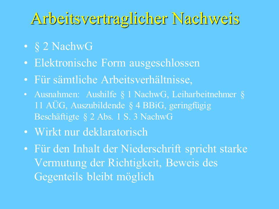 Arbeitsvertraglicher Nachweis § 2 NachwG Elektronische Form ausgeschlossen Für sämtliche Arbeitsverhältnisse, Ausnahmen: Aushilfe § 1 NachwG, Leiharbe