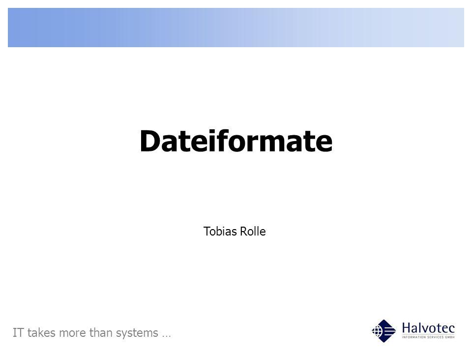Inhalt 1.Verlustfreie Audioformate 2.Verlustbehaftete Audioformate 3.Bildformate 4.Textformate IT takes more than systems …