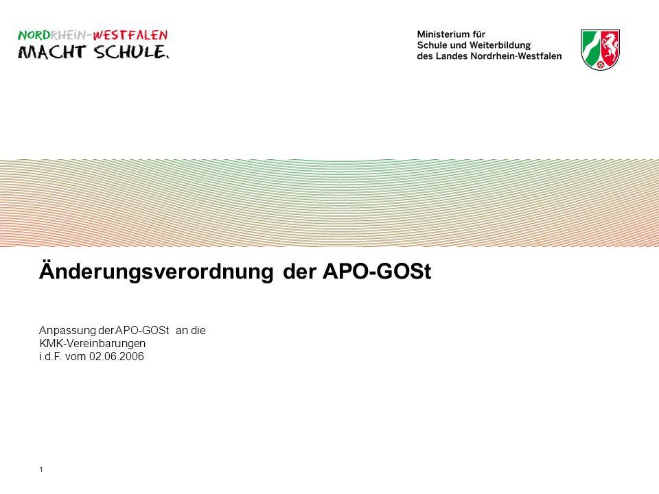 1 Änderungsverordnung der APO-GOSt Anpassung der APO-GOSt an die KMK-Vereinbarungen i.d.F. vom 02.06.2006