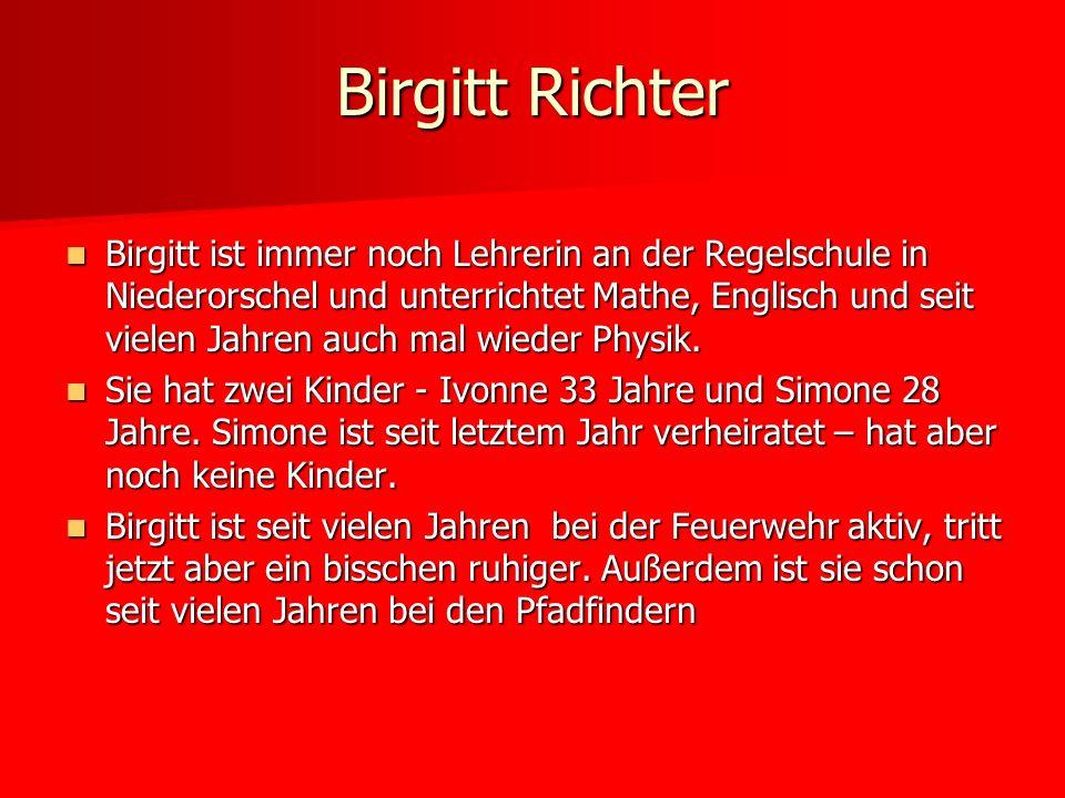 Birgitt ist immer noch Lehrerin an der Regelschule in Niederorschel und unterrichtet Mathe, Englisch und seit vielen Jahren auch mal wieder Physik. Bi