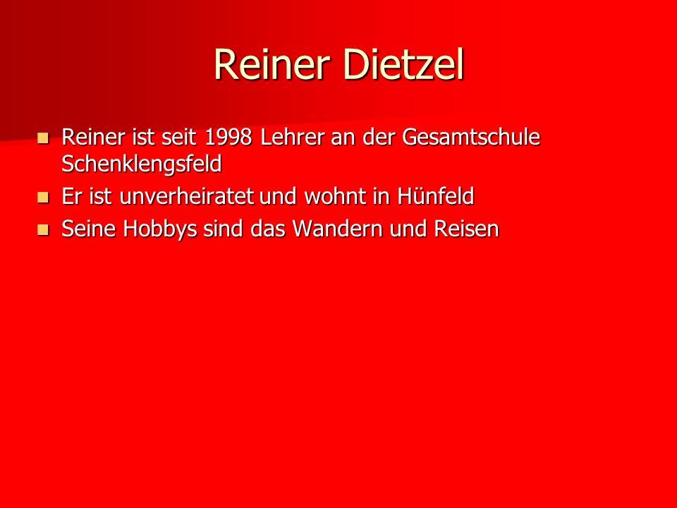 Reiner ist seit 1998 Lehrer an der Gesamtschule Schenklengsfeld Reiner ist seit 1998 Lehrer an der Gesamtschule Schenklengsfeld Er ist unverheiratet u