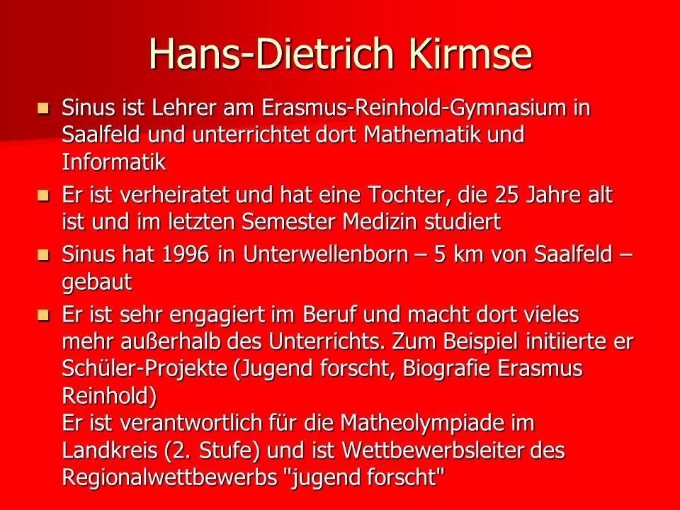 Sinus ist Lehrer am Erasmus-Reinhold-Gymnasium in Saalfeld und unterrichtet dort Mathematik und Informatik Sinus ist Lehrer am Erasmus-Reinhold-Gymnas