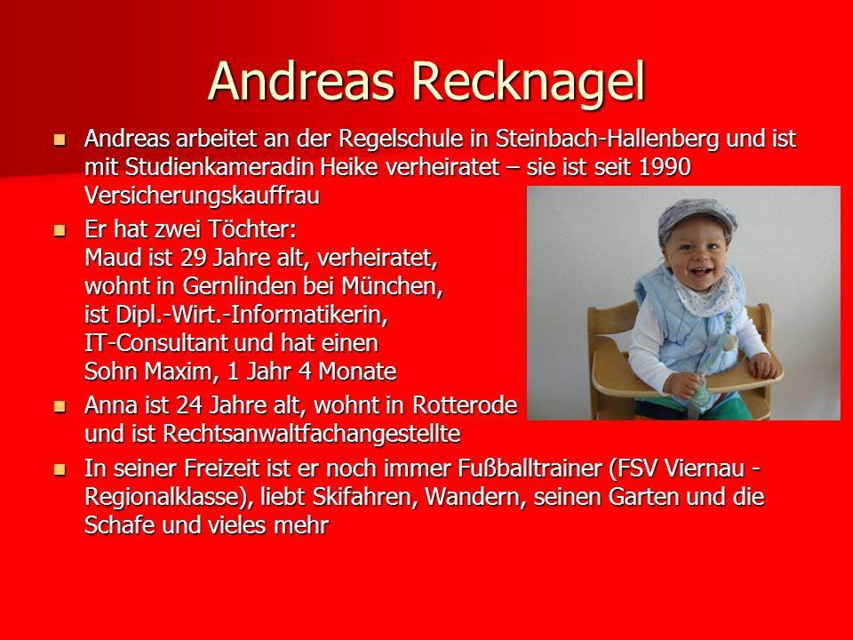 Andreas arbeitet an der Regelschule in Steinbach-Hallenberg und ist mit Studienkameradin Heike verheiratet – sie ist seit 1990 Versicherungskauffrau A
