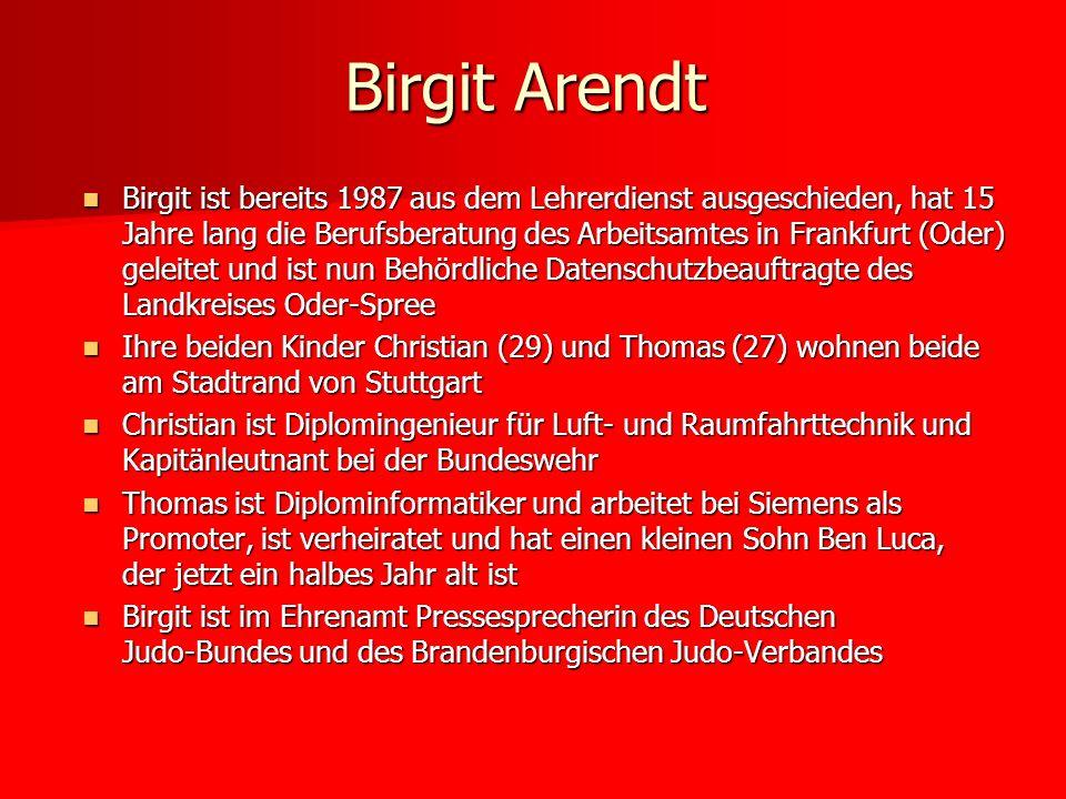 Birgit ist bereits 1987 aus dem Lehrerdienst ausgeschieden, hat 15 Jahre lang die Berufsberatung des Arbeitsamtes in Frankfurt (Oder) geleitet und ist