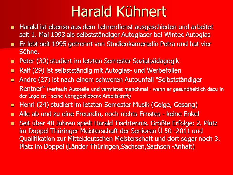 Harald ist ebenso aus dem Lehrerdienst ausgeschieden und arbeitet seit 1. Mai 1993 als selbstständiger Autoglaser bei Wintec Autoglas Harald ist ebens