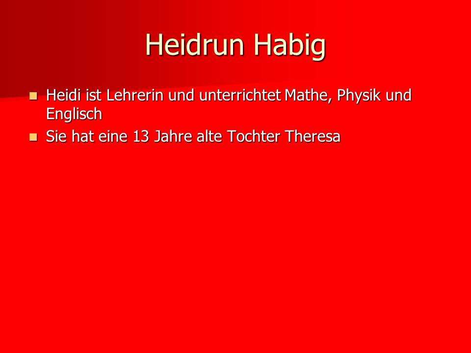 Heidi ist Lehrerin und unterrichtet Mathe, Physik und Englisch Heidi ist Lehrerin und unterrichtet Mathe, Physik und Englisch Sie hat eine 13 Jahre al