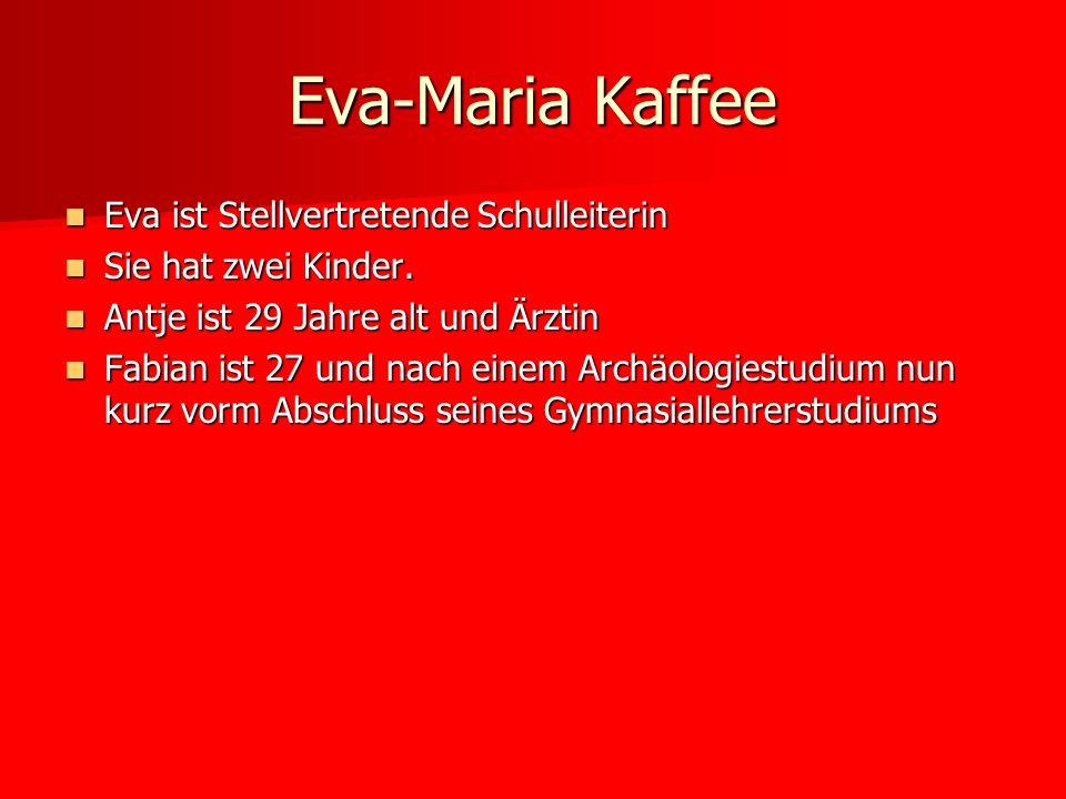 Eva ist Stellvertretende Schulleiterin Eva ist Stellvertretende Schulleiterin Sie hat zwei Kinder. Sie hat zwei Kinder. Antje ist 29 Jahre alt und Ärz