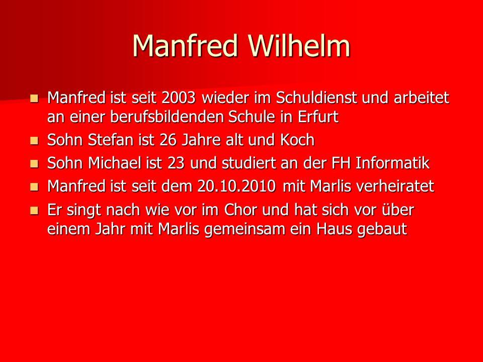 Manfred ist seit 2003 wieder im Schuldienst und arbeitet an einer berufsbildenden Schule in Erfurt Manfred ist seit 2003 wieder im Schuldienst und arb