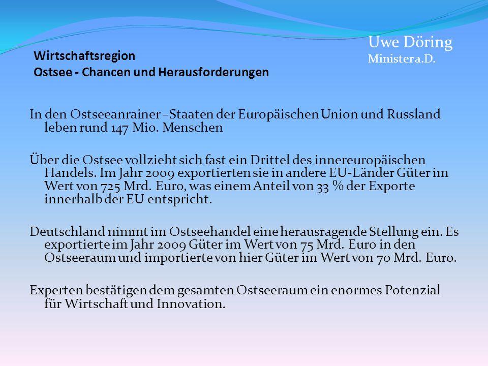 Deutschland hat im Juli 2011 den Vorsitz im Ostseerat für ein Jahr übernommen.