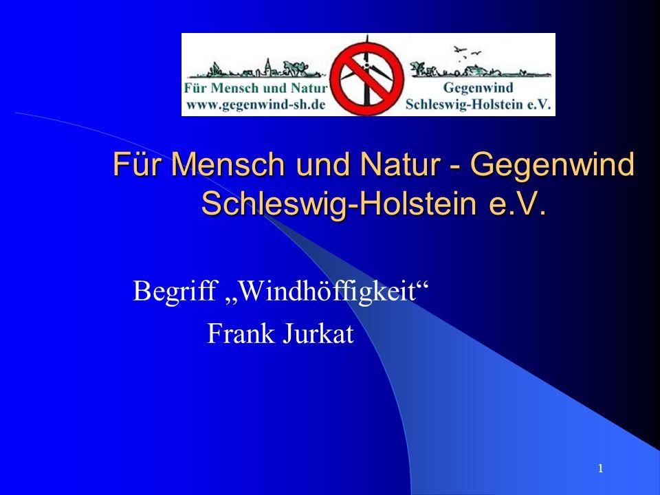 1 Für Mensch und Natur - Gegenwind Schleswig-Holstein e.V. Begriff Windhöffigkeit Frank Jurkat