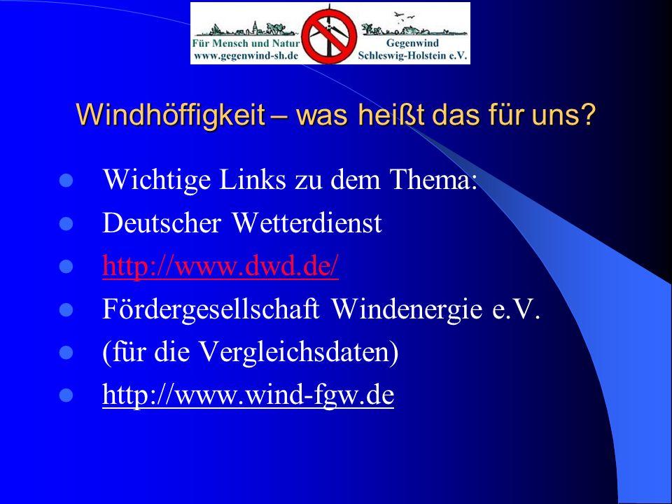 Wichtige Links zu dem Thema: Deutscher Wetterdienst http://www.dwd.de/ Fördergesellschaft Windenergie e.V. (für die Vergleichsdaten) http://www.wind-f