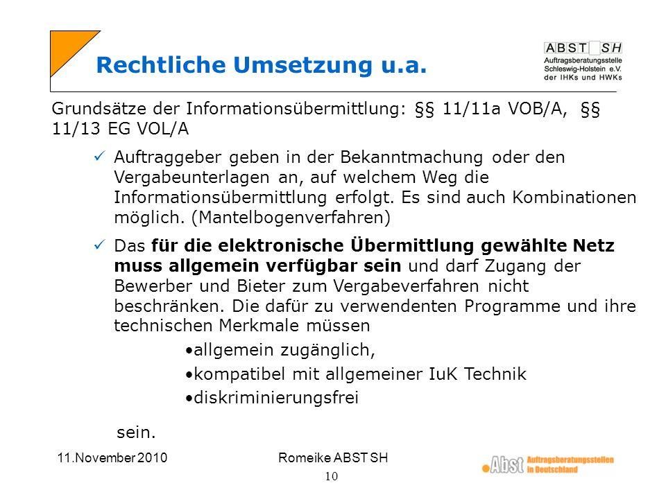 11.November 2010Romeike ABST SH 10 Rechtliche Umsetzung u.a. Grundsätze der Informationsübermittlung: §§ 11/11a VOB/A, §§ 11/13 EG VOL/A Auftraggeber