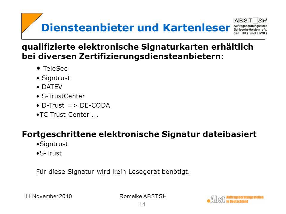 11.November 2010Romeike ABST SH 14 Diensteanbieter und Kartenleser qualifizierte elektronische Signaturkarten erhältlich bei diversen Zertifizierungsd