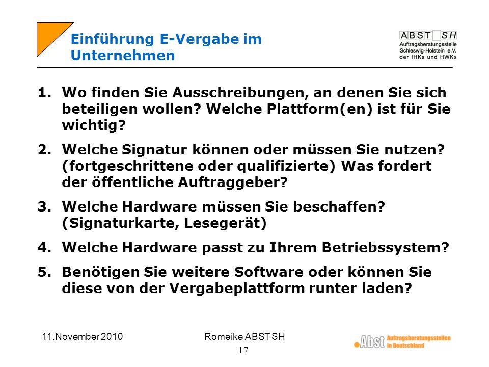 11.November 2010Romeike ABST SH 17 Einführung E-Vergabe im Unternehmen 1.Wo finden Sie Ausschreibungen, an denen Sie sich beteiligen wollen? Welche Pl
