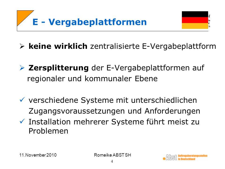 11.November 2010Romeike ABST SH 4 E - Vergabeplattformen keine wirklich zentralisierte E-Vergabeplattform Zersplitterung der E-Vergabeplattformen auf